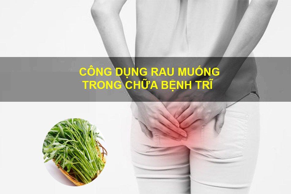 Công dụng rau muống trong chữa bệnh trĩ