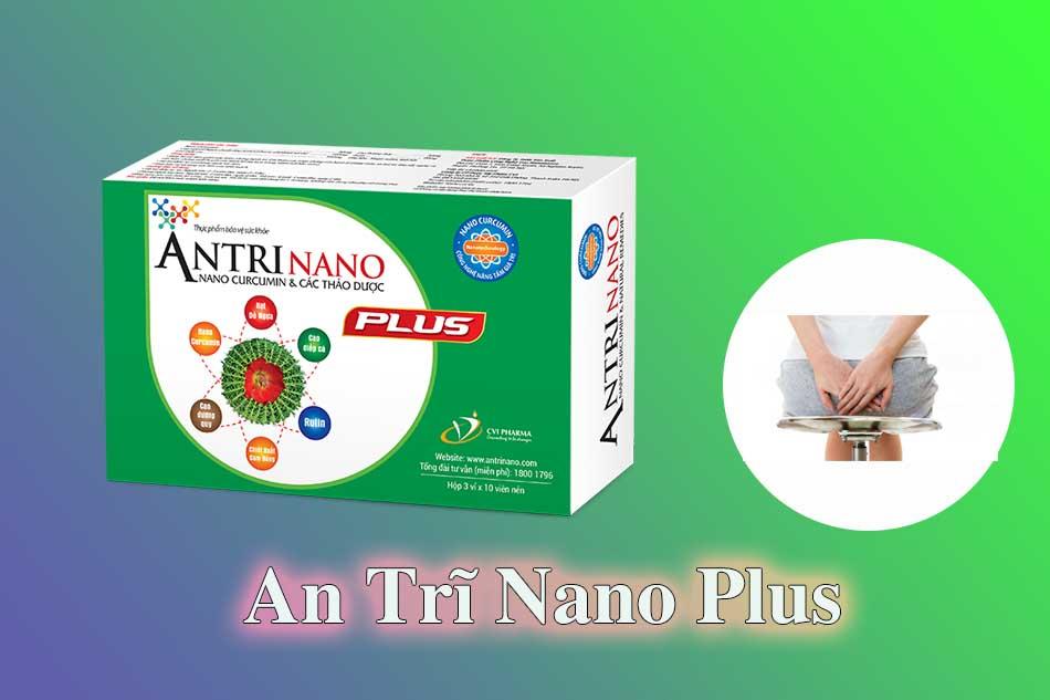 An trĩ nano plus điều trị bệnh trĩ hiệu quả